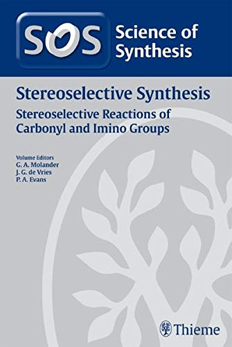 Science of Synthesis 2010: Volume 2010/8: Stereoselective Synthesis 2: Stereoselective ...