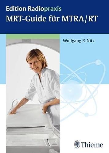 MRT-Guide für MTRA/RT: Wolfgang R. Nitz