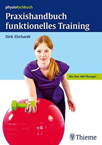 Praxishandbuch funktionelles Training: Dirk Ehrhardt