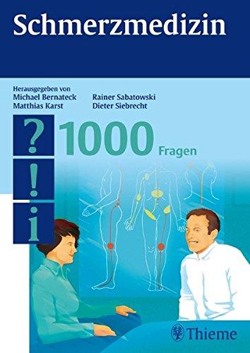 Schmerzmedizin - 1000 Fragen: Michael Bernateck