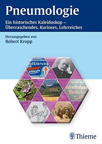9783131651112: Pneumologie: Ein historisches Kaleidoskop. �berraschendes, Kurioses, Lehrreiches