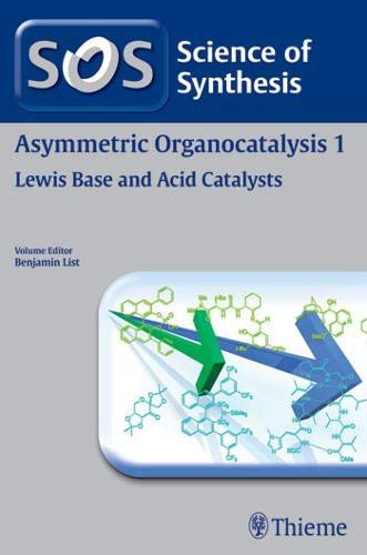 Science of Synthesis Asymmetric Organocatalysis 1: Benjamin List