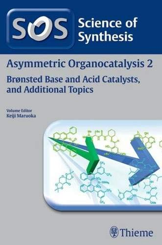 9783131693716: Asymmetric Organocatalysis, Workbench Edition: Science of Synthesis: Asymmetric Organocatalysis Vol. 2: Bronsted Base and Acid Catalysts, and Additional Topics (German Edition)