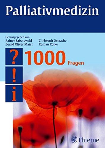 Palliativmedizin - 1000 Fragen: Rainer Sabatowski