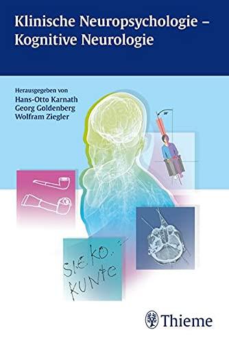 Klinische Neuropsychologie - Kongnitive Neurologie: Karnath, Hans-Otto /