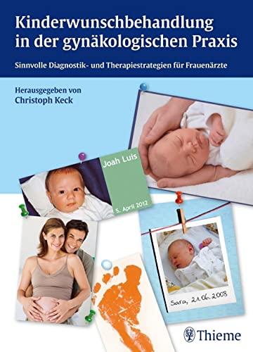 Kinderwunschbehandlung in der gynäkologischen Praxis: Christoph Keck