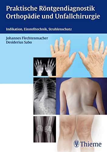 Praktische Röntgendiagnostik Orthopädie und Unfallchirurgie: Peter Haller