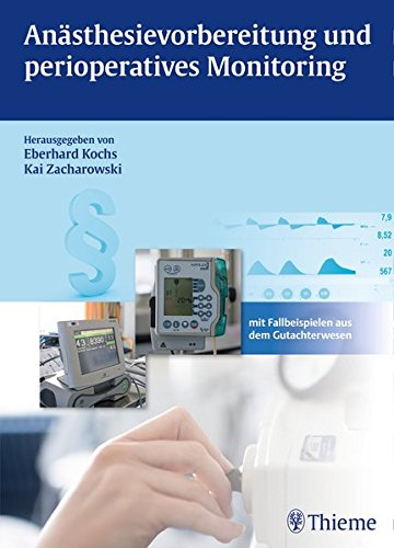 Anästhesievorbereitung und perioperatives Monitoring: Eberhard Kochs