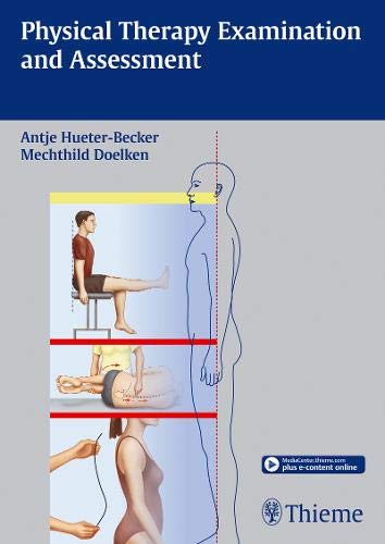 Physical Therapy Examination and Assessment: Doelken, Mechthild, Hüter-Becker,