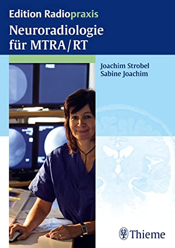Neuroradiologie für MTRA/RT: Joachim Strobel