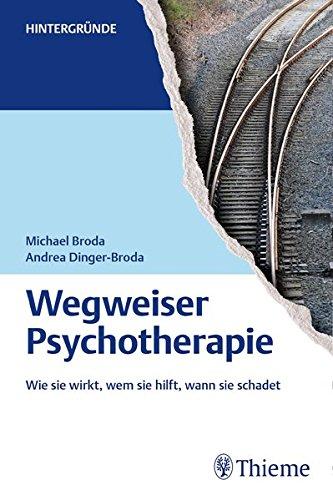 9783131996312: Wegweiser Psychotherapie: Wie sie wirkt, wem sie hilft, wann sie schadet