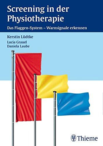 Screening in der Physiotherapie: Das Flaggen-System - Warnsignale erkennen: Kerstin Ludtke