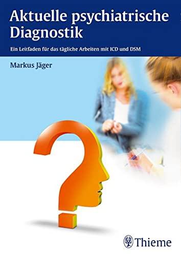 Aktuelle psychiatrische Diagnostik: Markus J�ger