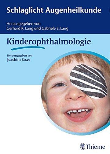 Schlaglicht Augenheilkunde: Kinderophthalmologie: Joachim Esser