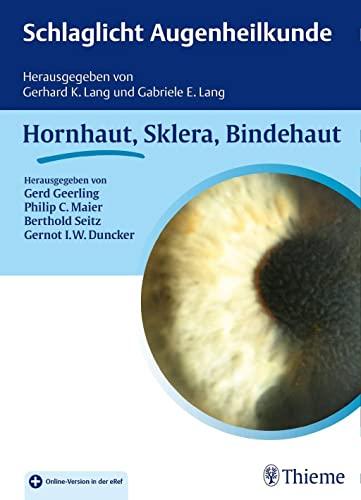 Schlaglicht Augenheilkunde: Hornhaut, Sklera, Bindehaut: Philip Christian Maier