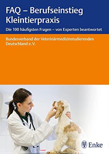 FAQ - Berufseinstieg Kleintierpraxis: Bundesverband der Veterinärmedizinstudierenden