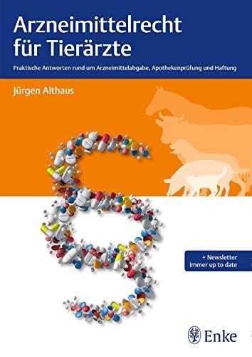 Arzneimittelrecht für Tierärzte: Althaus, Jürgen