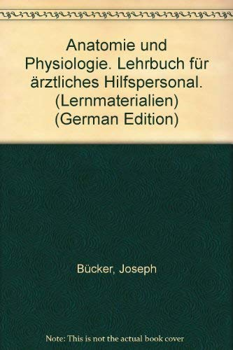 9783133136242: Anatomie und Physiologie. Lehrbuch für ärztliches Hilfspersonal. (Lernmaterialien) (German Edition)