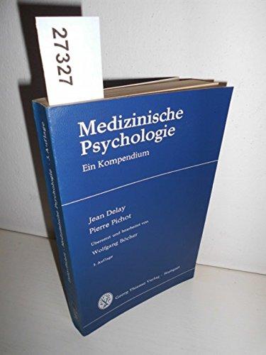 Medizinische Psychologie - ein Kompendium,: Delay, J. und