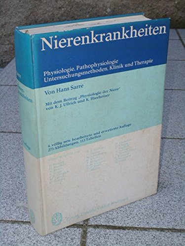 9783133928045: Nierenkrankheiten: Physiologie, Pathophysiologie, Untersuchungsmethoden, Klinik u. Therapie (German Edition)