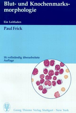 9783134004182: Blut- und Knochenmarksmorphologie. Ein Leitfaden.