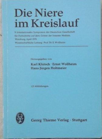 Die Niere im Kreislauf, 9. Internationales Symposium der Deutschen Gesellschaft für ...