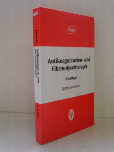 9783134713053: Antikoagulanzien- und Fibrinolysetherapie : 33 Tabellen.