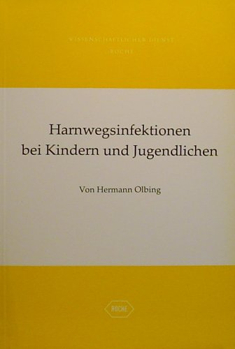 Harnwegsinfektionen bei Kindern (5317 894) und Jugendlichen.: Olbing, Hermann: