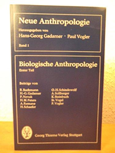 Neue Anthropologie. Biologische Anthropologie, Sozialanthropologie, Kulturanthropologie, Band: Gadamer, Hans-Georg; Vogler,