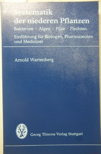 9783134787016: Systematik der niederen Pflanzen. Bakterien, Algen, Pilze, Flechten.