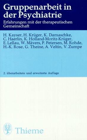 Gruppenarbeit in der Psychiatrie. Erfahrungen mit der: KAYSER, Hans /