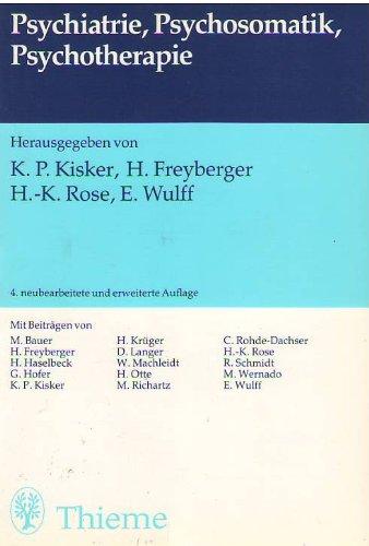 Psychiatrie, Psychosomatik, Psychotherapie: Kisker, K. P.;