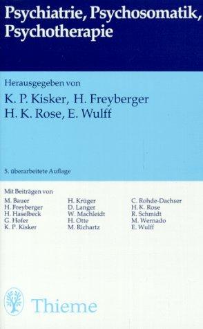 Psychiatrie, Psychosomatik, Psychotherapie: Kisker, Karl P;