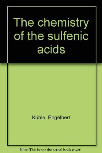 The Chemistry of the Sulfenic Acids,: Kühle, E.: