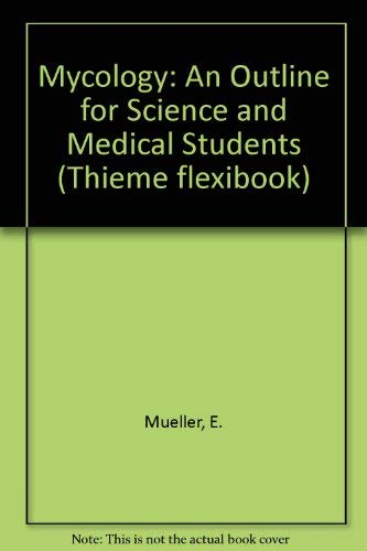 9783135141015: Mycology: An Outline for Science and Medical Students (Thieme flexibook)