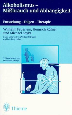 9783135209050: Alkoholismus, Mißbrauch und Abhängigkeit. Entstehung, Folgen, Therapie.