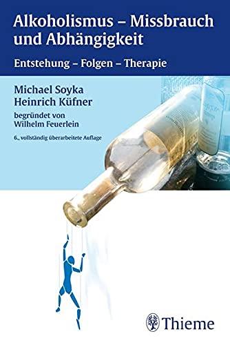 9783135209067: Alkoholismus, Mißbrauch und Abhängigkeit: Entstehung, Folgen, Therapie