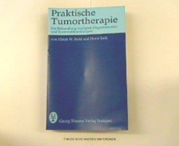 9783135284019: Praktische Tumortherapie: D. Behandlung maligner Organtumoren u. Systemerkrankungen (Flexibles Taschenbuch : Med)