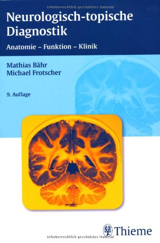 9783135358093: Neurologisch-topische Diagnostik: Anatomie - Funktion - Klinik