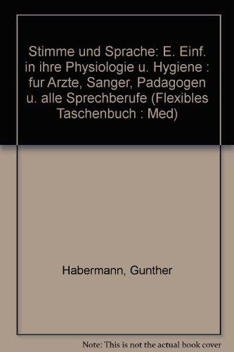 9783135560014: Stimme und Sprache: E. Einf. in ihre Physiologie u. Hygiene : für Ärzte, Sänger, Pädagogen u. alle Sprechberufe (Flexibles Taschenbuch : Med) (German Edition)