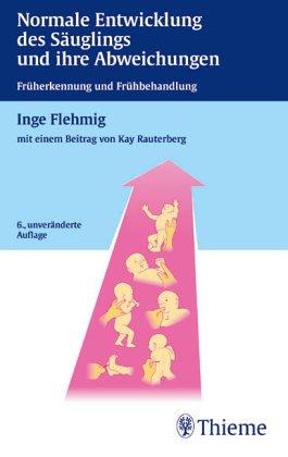 9783135606040: Normale Entwicklung des Säuglings und ihre Abweichungen. Früherkennung und Frühbehandlung