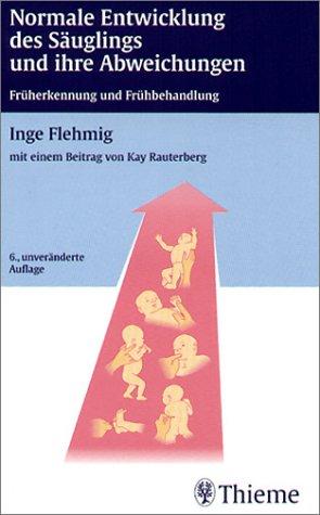 9783135606064: Normale Entwicklung des Säuglings und ihre Abweichungen