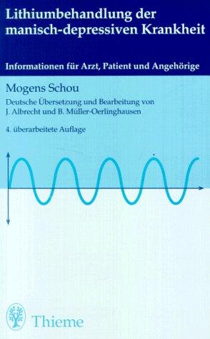 Lithium- Behandlung der manisch-depressiven Krankheit. Informationen für: Mogens Schou Jochen