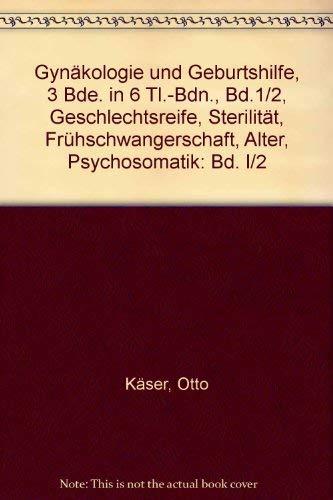 9783135962023: Gynäkologie und Geburtshilfe, 3 Bde. in 6 Tl.-Bdn., Bd.1/2, Geschlechtsreife, Sterilität, Frühschwangerschaft, Alter, Psychosomatik: Bd. I/2