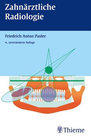 9783136046043: Zahnärztliche Radiologie. Schritt-für- Schritt- Anleitungen.