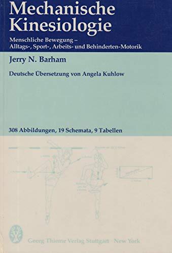 9783136102015: Mechanische Kinesiologie. Menschliche Bewegung - Alltags-, Sport-, Arbeits- und Behindertenmotorik