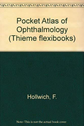 Pocket Atlas of Ophthalmology: Hollwich, F.