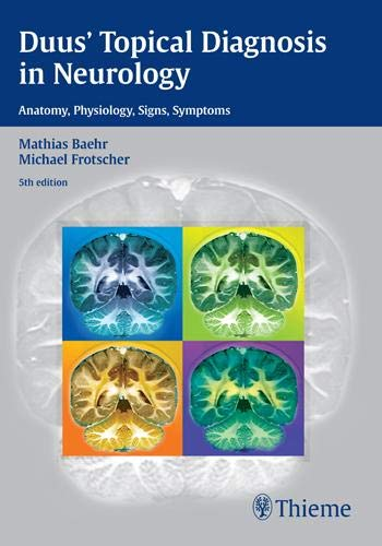 9783136128053: Duus' Topical Diagnosis in Neurology: Anatomy - Physiology - Signs - Symptoms
