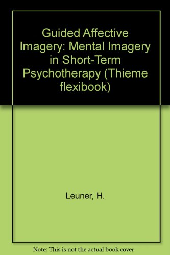 9783136531013: Guided Affective Imagery: Mental Imagery in Short-Term Psychotherapy (Thieme Flexibook)