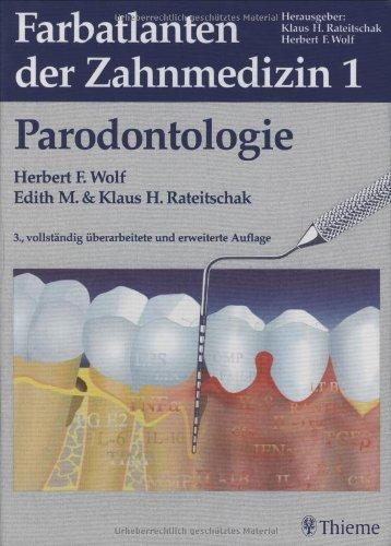 Farbatlanten der Zahnmedizin, Bd.1, Parodontologie: Bd. 1: Herbert F. Wolf